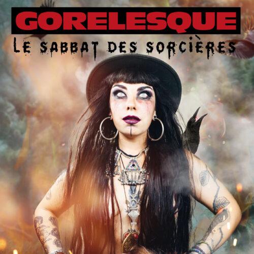 """Gorelesque """"le Sabbat des sorcières"""""""